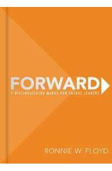 Forward: 7 Distinguishing Marks for Future Leaders 9781433685194