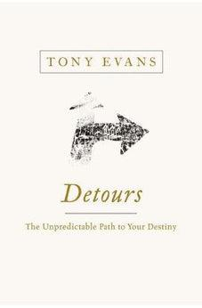 Detours: The Unpredictable Path to Your Destiny 9781433686597