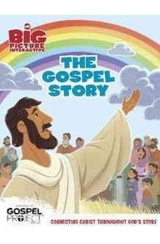 The Gospel Story (The Big Picture Interactive / The Gospel Project) 9781433686627