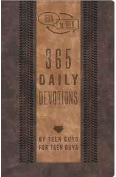 Teen to Teen: 365 Daily Devotions by Teen Guys for Teen Guys 9781433687839