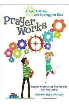 PrayerWorks: Prayer Strategy and Training for Kids 9781433688690