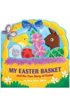My Easter Basket (die-cut): The True Story of Easter 9781433689901