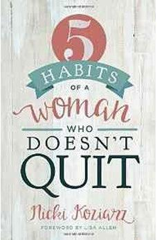5 Habits of a Woman Who Doesn't Quit 9781433690105