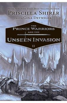 The Prince Warriors and the Unseen Invasion 9781433690204