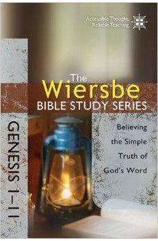 The Wiersbe Bible Study Series: Genesis 1-11: Believing the Simple Truth of God's Word 9781434703781