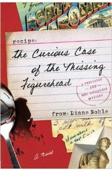 The Curious Case of the Missing Figurehead: A Novel (A Professor and Mrs. Littlefield Mystery) 9781434704979