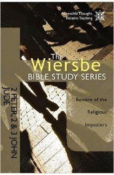 The Wiersbe Bible Study Series: 2 Peter, 2&3 John, Jude: Beware of the Religious Imposters 9781434705044