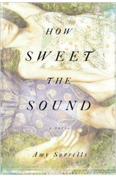 How Sweet the Sound: A Novel 9781434705440