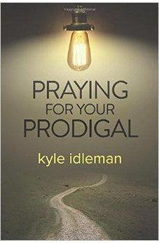 Praying For Your Prodigal 9781434707710