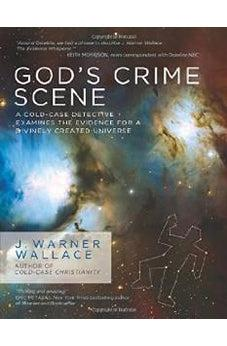 God's Crime Scene: A Cold-Case Detective Examines the Evidence for a Divinely Created Universe 9781434707840