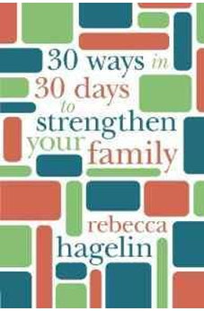 30 Ways in 30 Days to Strengthen Your Family 9781434710376