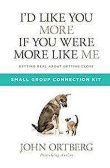 I'd Like You More if You Were More like Me Small Group Connection Kit: Getting Real about Getting Close 9781434711939
