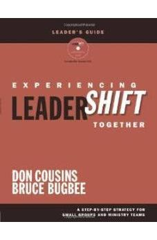 Experiencing LeaderShift Together Leader's Guide with DVD: A Step-by-Step Strategy for Small Groups and Ministry Teams 9781434768124