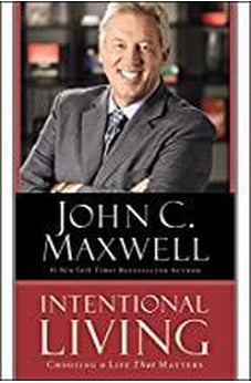 Intentional Living: Choosing a Life That Matters 9781455548170