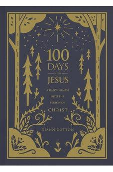 100 Days with Jesus: A Daily Glimpse into the Person of Christ 9781462740970