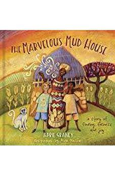 The Marvelous Mud House: A Story of Finding Fullness and Joy 9781462740994