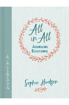 All in All Journaling Devotional: Loving God Wherever You Are 9781462743407