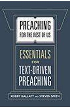 Preaching for the Rest of Us: Essentials for Text-Driven Preaching 9781462761623