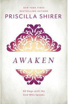 Awaken: 90 Days with the God who Speaks 9781462776344