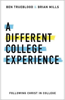 A Different College Experience: Following Christ in College 9781462794249