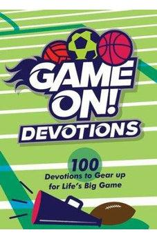 Game On Devotions: 100 Devotions to Gear Up for Life's Big Game 9781462794546