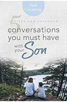 5 Conversations You Must Have with Your Son, Revised and Expanded Edition 9781462796304