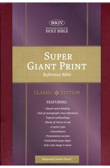 NKJV Super Giant Print Reference Bible, Classic Burgundy LeatherTouch 9781535905619