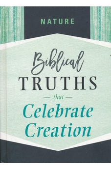 Nature: Biblical Truths that Celebrate Creation 9781535917872
