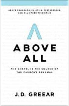 Above All: The Gospel Is the Source of the Church's Renewal 9781535934794