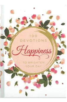 Happiness: 100 Devotions to Brighten Your Day