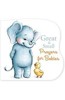 Great And Small Prayers For Babies 9781535948210