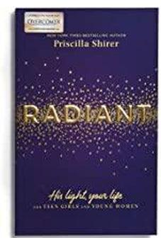 Radiant: His Light, Your Life For Teen Girls And Young Women 9781535949873