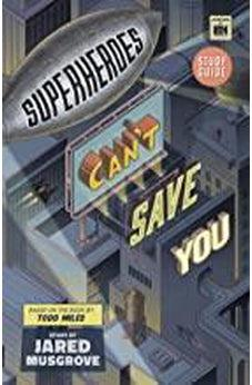 Superheroes Can't Save You: Study Guide 9781535955591