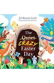 The Quiet/Crazy Easter Day (padded) 9781535991940