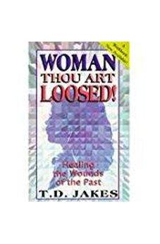 Woman, Thou Art Loosed!: Healing the Wounds of the Past 9781560431008