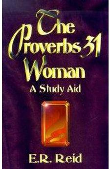 The Proverbs 31 Woman: A Study Aid 9781560436126