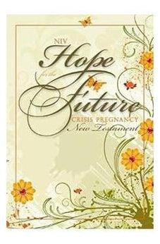 NIV, Hope for the Future Crisis Pregnancy New Testament, Paperback 9781563207129