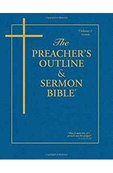 The Preacher's Outline & Sermon Bible: Genesis Volume 1 (Preacher's Outline & Sermon Bible-KJV) 9781574070156