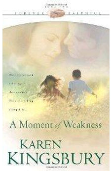 A Moment of Weakness (Forever Faithful Book 2) 9781576736166