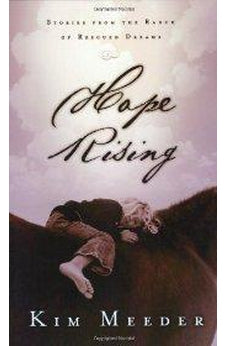 Hope Rising: Stories from the Ranch of Rescued Dreams 9781590522691