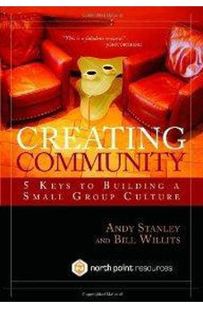 Creating Community: Five Keys to Building a Small Group Culture 9781590523964