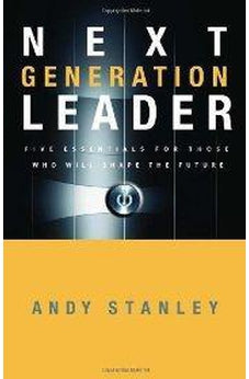 Next Generation Leader: 5 Essentials for Those Who Will Shape the Future 9781590525395