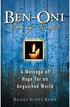 Ben-Oni: Son of Sorrow: A Message of Hope for an Anguished World 9781595544476