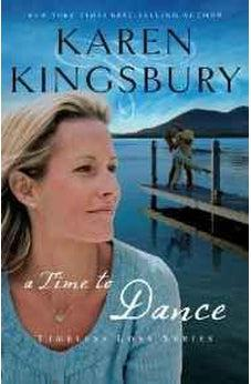 A Time to Dance (Timeless Love Series) 9781595546883