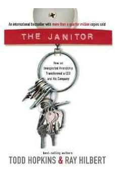 The Janitor: How an Unexpected Friendship Transformed a CEO and His Company 9781595553270