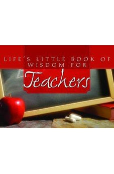Life's Little Book of Wisdom for Teachers