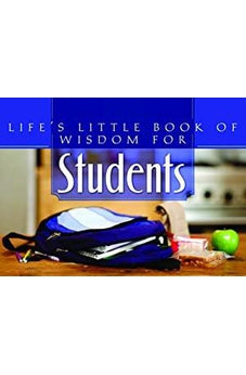 Life's Little Book Of Wisdom For Students