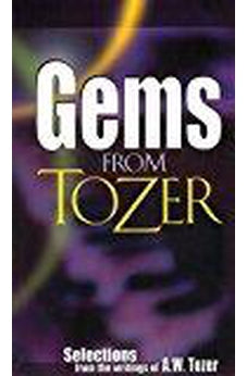 Gems from Tozer: Selections from the Writings of A.W. Tozer (Uqp Poetry)