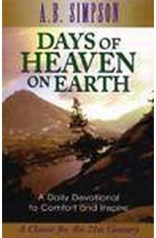 Days of Heaven on Earth: A Daily Devotional to Comfort and Inspire