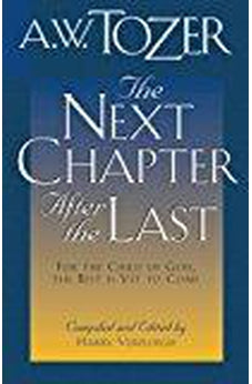 The Next Chapter After the Last: For the Child of God, the Best is Yet to Come 9781600660221